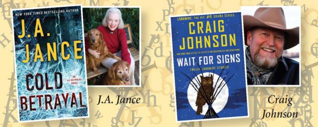 Don't miss J.A. Jance and Craig Johnson.